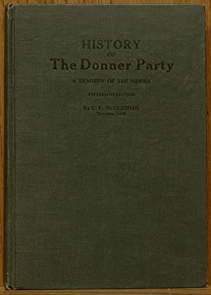 History of the Donner Party: A Tragedy: McGlashen, C.F.