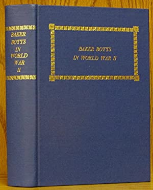 Baker Botts in World War II: A Collection of Narrative Accounts of the Service Experinces Written ...