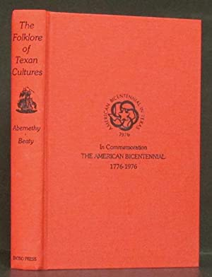 Folklore of Texan Cultures: Publications of the Texas Folklore Society Number XXXVIII: Abernethy, ...