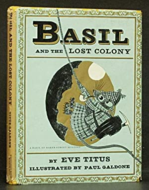Basil and the Lost Colony: A Basil of Baker Street Mystery: Titus, Eve & Paul Galdone.