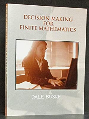 Decision Making for Finite Mathematics (with CD-Rom): Buske, Dale.