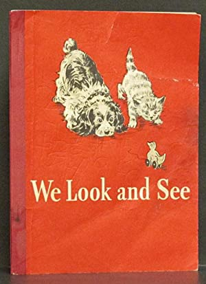 We Look and See: Gray, William S. & Dorothy Baruch.