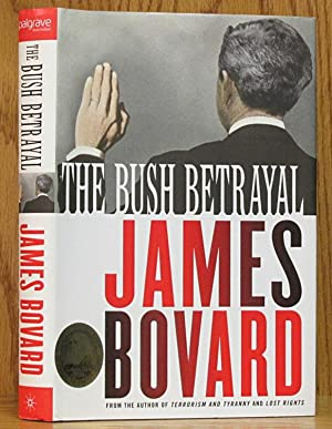 Bush Betrayal (SIGNED): Brovard, James.