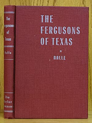 Fergusons of Texas, or Two Governors For the Price of One (SIGNED): Nalle, Ouida Ferguson.