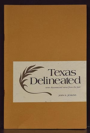 Texas Delineated: Some Disconnected Views from the Past: Jenkins, John H.