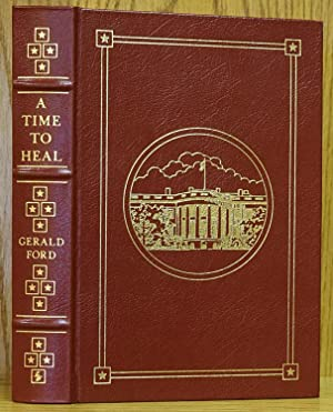 Time to Heal: The Autobiography of Gerald R. Ford (SIGNED): Ford, Gerald R.