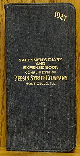 Salesmen's Diary and Expense Book Compliments of: Pepsin Syrup Company.