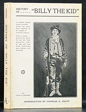 "History of ""Billy the Kid"": A Facsimile Reproduction: Siringo, Chas. A."