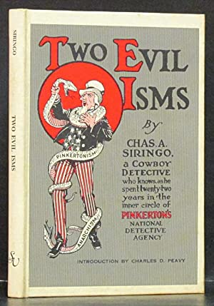 Two Evil Isms: Pinkertonism and Anarchism, A Facsimile Reproduction: Siringo, Chas. A.