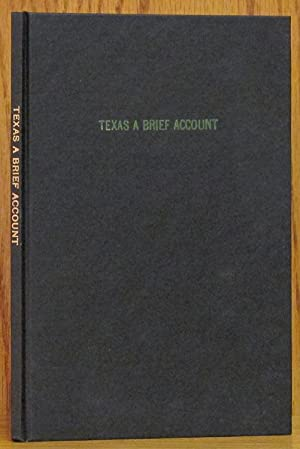 Texas: A Brief Account of the Origin, Progress and Present State of the Colonial Settlement of ...
