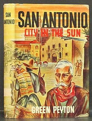San Antonio: City in the Sun: Peyton, Green.