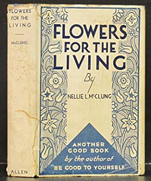 Flowers for the Living: McClung, Nellie L.