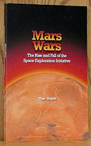 Mars Wars: The Rise and Fall of the Space Exploration Initiative SP-2007-4410