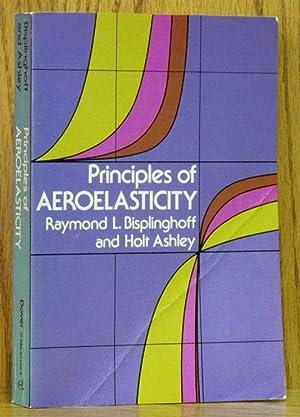 Principles of Aeroelasticity: Bisplinghoff, Raymond.