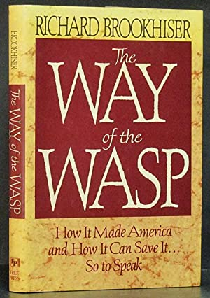 Way of the WASP: How It Made: Brookhiser, Richard.