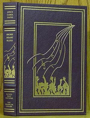 Broke Heart Blues (Franklin Signed First Edition): Oates, Joyce Carol.
