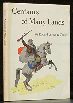 Centaurs of Many Lands: Tinker, Edward Larocque.
