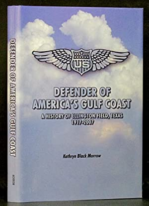 Defender of America's Gulf Coast: A History: Morrow, Kathryn Black.