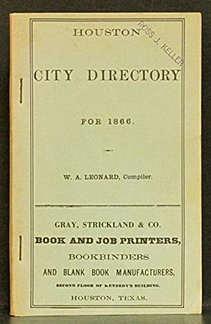 Houston City Directory for 1866 (facsimile): Leonard, compiler, W.A.