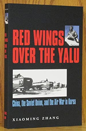 Red Wings Over the Yalu: China, the: Zhang, Xiaoming.