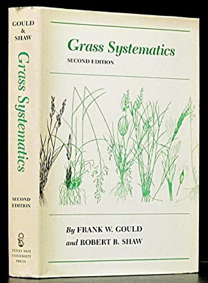 Grass Systematics (Second Edition): Gould, Frank W.