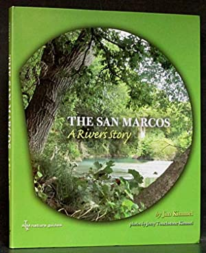 San Marcos: A River's Story (SIGNED): Kimmel, Jim.