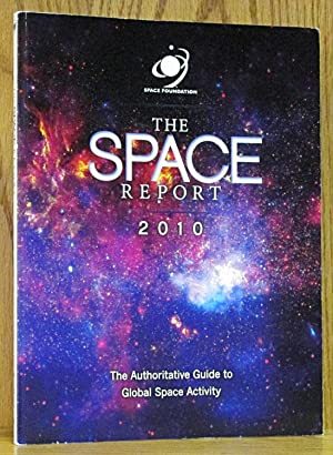 Space Report 2010: The Authoratative Guide to Global Space Activity