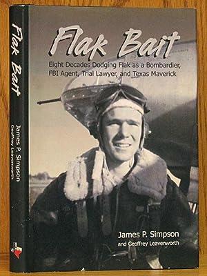 Flak Bait: Eight Decades Dodging Flak as: Simpson, James P.