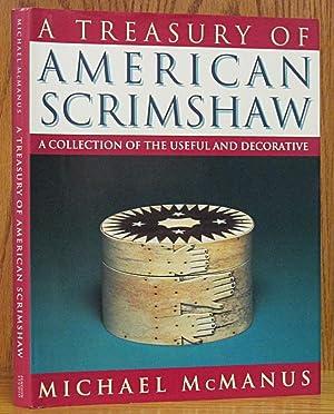 Treasury of American Scrimshaw: A Collection of: McManus, Michael.