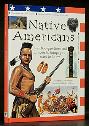 Native Americans: Over 100 Questions and Answers to Things You want to Know