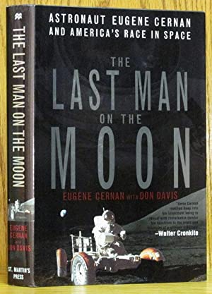 Last Man on the Moon: Astronaut Eugene Cernan and America's Race in Space (SIGNED)