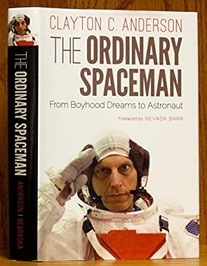 Ordinary Spaceman: From Boyhood Dreams to Astronaut (SIGNED)
