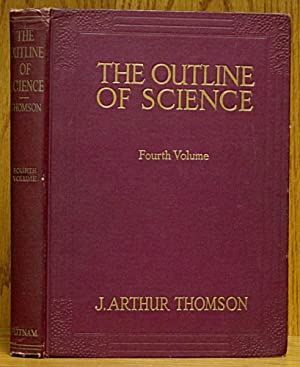 Outline of Science: A Plain Story Simply: Thomson, J. Arthur.