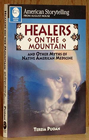 Healers on the Mountain: and Other Myths of Native American Medicine