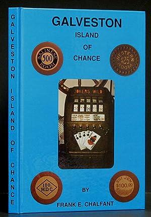Galveston: Island of Chance: Chalfant, Frank E.