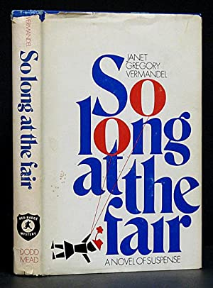 So Long at the Fair: A Novel: Vermandel, Janet Gregory.