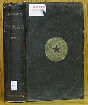 History of Texas from Its Discovery and Settlement: Morphis, J. M.