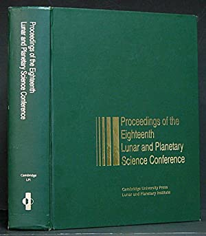Proceedings of the Eighteeenth Lunar and Planetary Conference