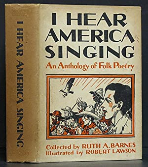 I Hear American Singing: An Anthology of: Barnes, Ruth A.