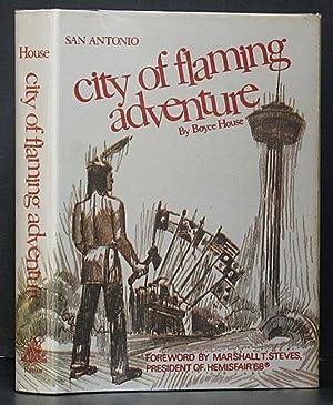 San Antonio: City of Flaming Adventure (HemisFair '68 edition): House, Boyce.