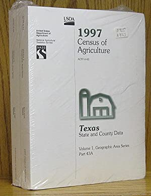 1997 Census of Agriculture, Texas State and County Data AC97-A-43 Volume 1, Geographic Area Series,...