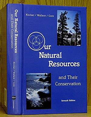 Our Natural Resources and Their Conservation 7th: Kircher, Harry.