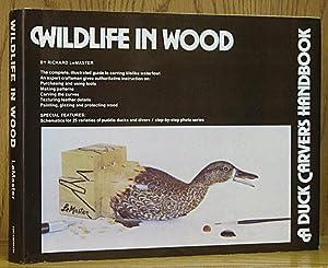 Wildlife in Wood: A Duck Carver's Handbook: LeMaster, Richard.