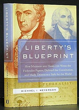 Liberty's Blueprint: Meyerson, Michael I.