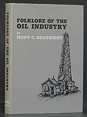 Folklore of the Oil Industry: Boatright, Mody C.