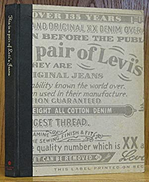 This Is a Pair of Levi's Jeans . The Official History of the Levi's Brand: Downey, Lynn &...