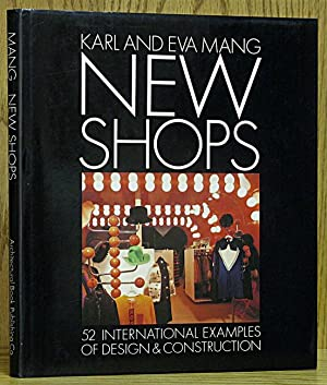 New Shops: 52 International Examples of Design: Mang, Karl and