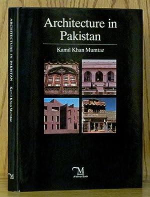 Architecture in Pakistan: Mumtaz, Kamil Khan.