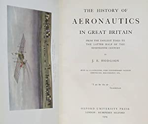 History of Aeronautics in Great Britain: From the Earliest Times to the Later Half of the ...