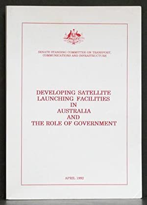 Developing Satellite Launching Facilities in Australia and the Role of Government